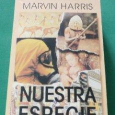 Libros de segunda mano: NUESTRA ESPECIE- MARVIN HARRIS (LIBRO EN BUEN ESTADO) 4 SEGUIMIENTOS. Lote 270116623
