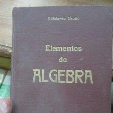 Libros de segunda mano de Ciencias: ELEMENTOS DE ALGEBRA. L.12331-313. Lote 176281812
