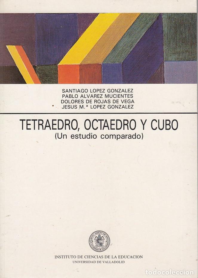0030154 TETRAEDRO, OCTAEDRO Y CUBO (UN ESTUDIO COMPARADO) (Libros de Segunda Mano - Ciencias, Manuales y Oficios - Física, Química y Matemáticas)
