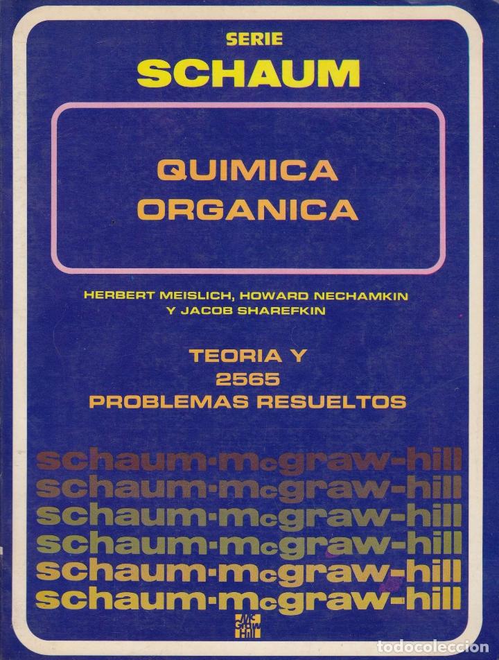 0030296 QUIMICA ORGANICA SERIE SCHAUM TEORÍA Y 2565 PROBLEMAS RESUELTOS (Libros de Segunda Mano - Ciencias, Manuales y Oficios - Física, Química y Matemáticas)