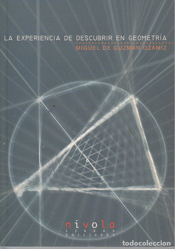 0030158 LA EXPERIENCIA DE DESCUBRIR EN GEOMETRÍA / MIGUEL DE GUZMAN OZAMIZ (Libros de Segunda Mano - Ciencias, Manuales y Oficios - Física, Química y Matemáticas)