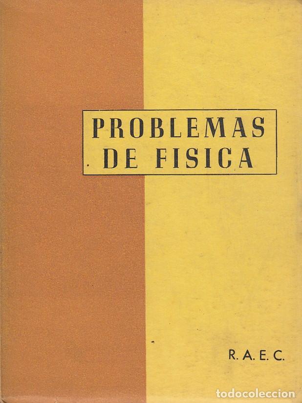 0020967 PROBLEMAS DE FÍSICA ADAPTADO AL PRIMER CURSO DE ESCUELAS TÉCNICAS SUPERIORE... (Libros de Segunda Mano - Ciencias, Manuales y Oficios - Física, Química y Matemáticas)