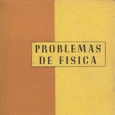 Libros de segunda mano de Ciencias: 0020967 PROBLEMAS DE FÍSICA ADAPTADO AL PRIMER CURSO DE ESCUELAS TÉCNICAS SUPERIORE.... Lote 176290815