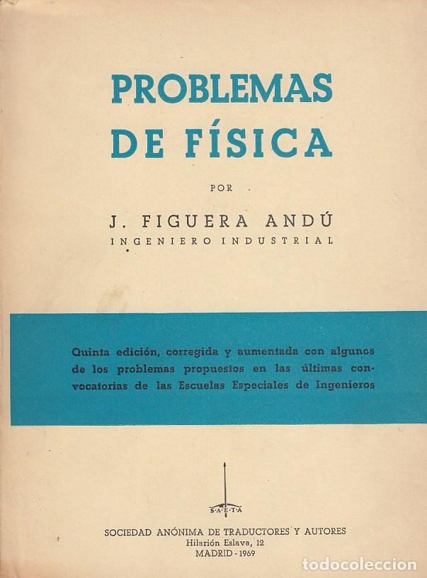 0020987 PROBLEMAS DE FISICA / J. FIGUERA ANDÚ, ING INDUSTRIAL (Libros de Segunda Mano - Ciencias, Manuales y Oficios - Física, Química y Matemáticas)