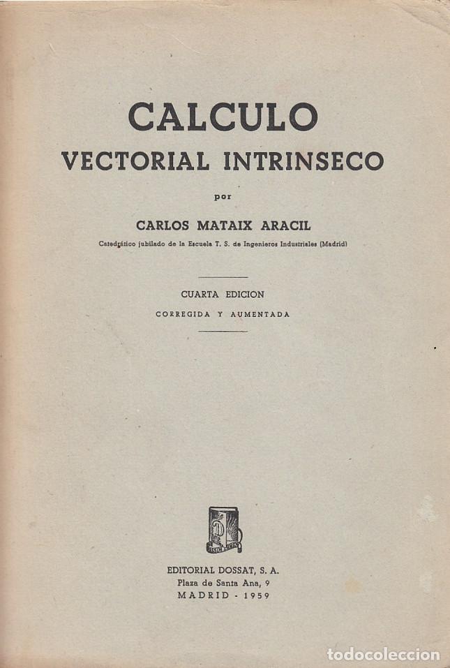 0020966 CÁLCULO VECTORIAL INTRINSECO / CARLOS MATAIX ARACIL (Libros de Segunda Mano - Ciencias, Manuales y Oficios - Física, Química y Matemáticas)