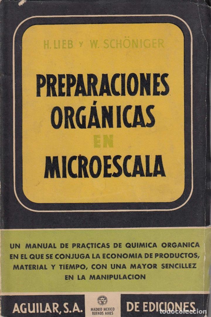 0030324 PREPARACIONES ORGÁNICAS EN MICROESCALA / DR. HANS LIEB Y DR. WOLFANG SCHÖNIGER (Libros de Segunda Mano - Ciencias, Manuales y Oficios - Física, Química y Matemáticas)