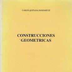 Libros de segunda mano de Ciencias: 0030162 CONSTRUCCIONES GEOMETRICAS / CARLOS QUESADA DOMINGUEZ. Lote 176290952