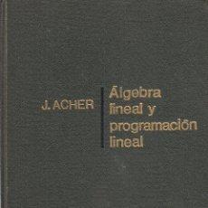 Libros de segunda mano de Ciencias: 0030951 ÁLGEBRA LINEAL Y PROGRAMACIÓN Y PROGRAMACIÓN LINEAL / JEAN ARCHER. Lote 176296353