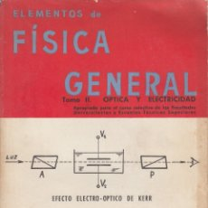 Libros de segunda mano de Ciencias: 0031357 ELEMENTOS DE FÍSICA GENERAL. TOMO II.- OPTICA Y ELECTRICIDAD. Lote 176299013