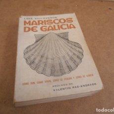 Libros de segunda mano: MARISCOS DE GALICIA POR LUIS VILLAVERDE DE ED. DEL CASTRO EN LA CORUÑA 1974. Lote 176303542