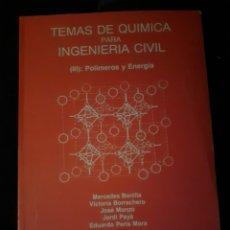 Libros de segunda mano de Ciencias: TEMAS DE QUIMICA PARA INGENIERIA CIVIL - POLIMEROS Y ENERGIA - UNIVERSIDAD POLITECNICA DE VALENCIA. Lote 176303880