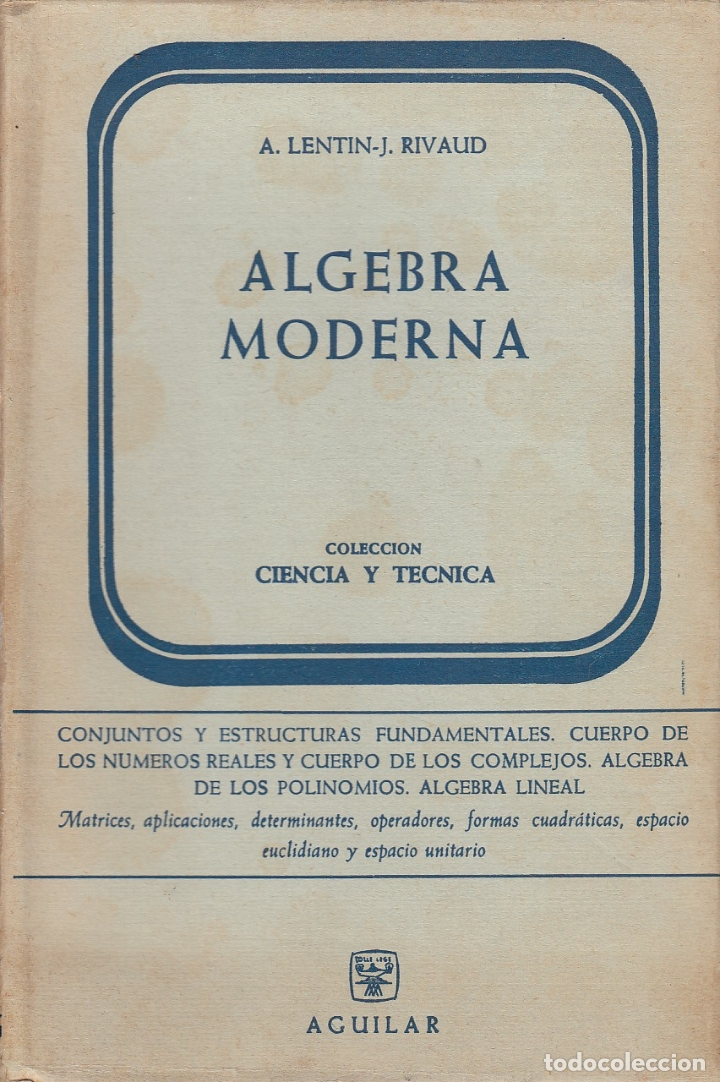0031664 ÁLGEBRA MODERNA / A. LENTIN Y J. RIVAUD (Libros de Segunda Mano - Ciencias, Manuales y Oficios - Física, Química y Matemáticas)