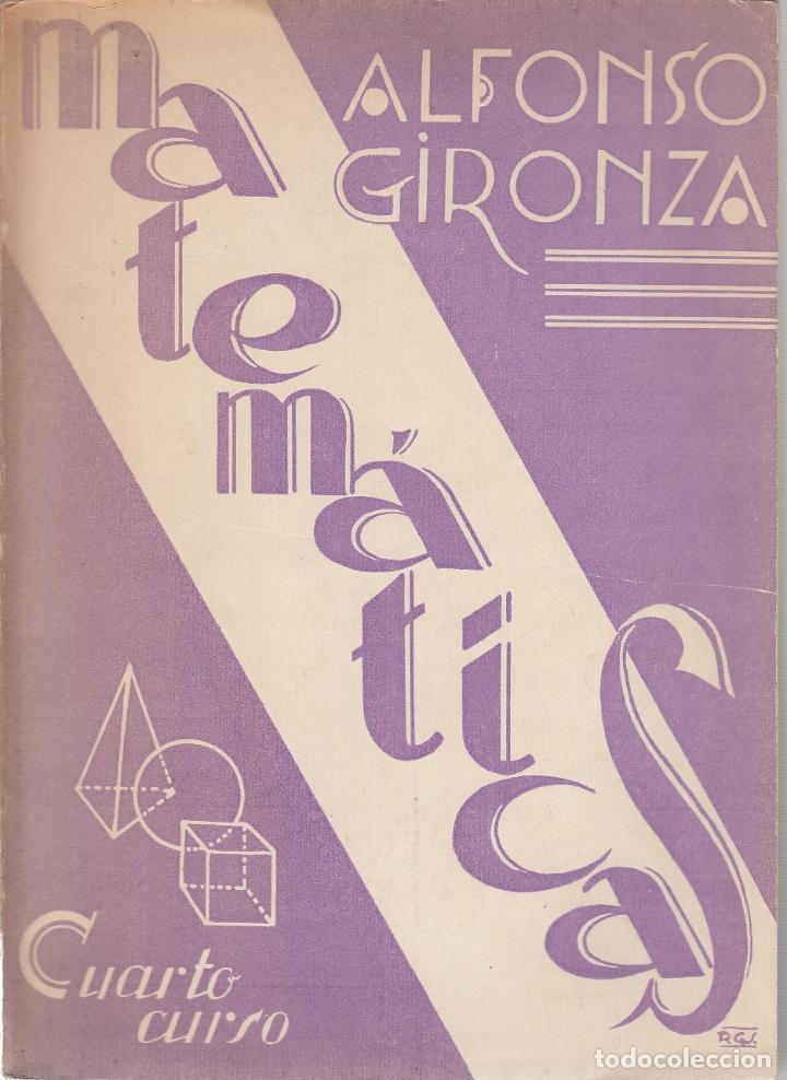 0031768 MATEMÁTICAS CUARTO CURSO / ALFONSO GIRONZA (Libros de Segunda Mano - Ciencias, Manuales y Oficios - Física, Química y Matemáticas)