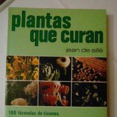 Libros de segunda mano: PLANTAS QUE CURAN. JEAN DE SILLE. COLECCION SALUD NATURAL. 1980. DEBIBL. Lote 176355270
