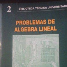 Libros de segunda mano de Ciencias: PROBLEMAS DE ÁLGEBRA LINEAL (MADRID, 1998) ENUNCIADOS Y SOLUCIONES DE UNOS 300 PROBLEMAS. Lote 176373862
