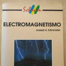 Libros de segunda mano de Ciencias: ELECTROMAGNETISMO ( JOSEPH A. EDMINISTER, 1992, MC GRAW HILL). Lote 176465103
