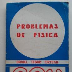 Libros de segunda mano de Ciencias: PROBLEMAS DE FISICA. SELECTIVIDAD - DANIEL TEBAR ORTEGA - 1976. Lote 176489323