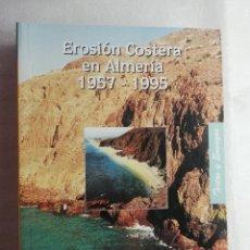 Libros de segunda mano: EROSION COSTERA EN ALMERÍA 1957 - 1995. Lote 176524668