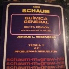 Libros de segunda mano de Ciencias: LIBRO SERIE SCHAUM QUIMICA GENERAL TEORIA Y PROBLEMAS RESUELTOS MCGRAU HILL ROSENBERG AÑO 1989. Lote 176623599