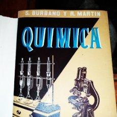 Libros de segunda mano de Ciencias: LIBRO QUÍMICA S BURBANO R MARTÍN 6° CURSO FASCÍCULO 1954 ZARAGOZA. Lote 176786825