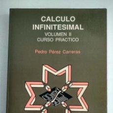Libros de segunda mano de Ciencias: CÁLCULO INFINITESIMAL VOLUMEN 2. CURSO PRÁCTICO. PEDRO PÉREZ CARRERAS. Lote 176809264