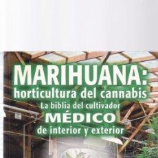 Libri di seconda mano: MARIHUANA : HORTICULTURA DEL CANNABIS - LA BIBLIA DEL CULTIVADOR MEDICO - J. CERVANTES 2007. Lote 176810237