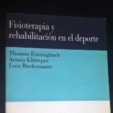 Libros de segunda mano de Ciencias: FISIOTERAPIA Y REHABILITACION EN EL DEPORTE. THOMAS EINSINGBACH, ARMIN KLUMPER Y LUTZ BIEDERMANN. . Lote 176812755