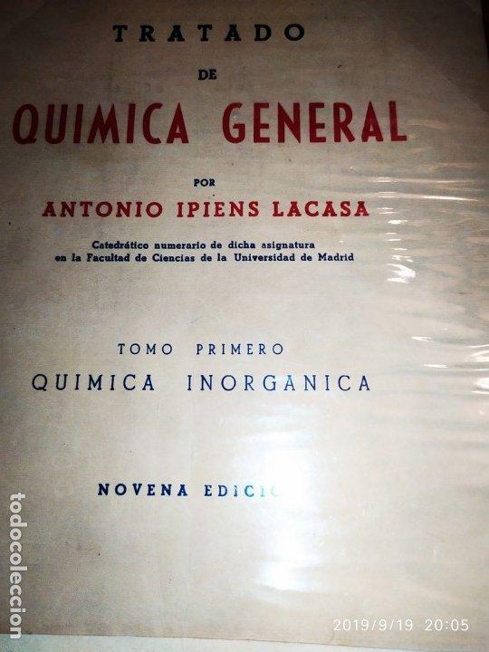 Libros de segunda mano de Ciencias: TOMO I TOMO II TRATADO DE QUÍMICA GENERAL ANTONIO IPIENS LACASA NOVENA FIRMADO AUTOR 1959 DEDICADO - Foto 2 - 176858293