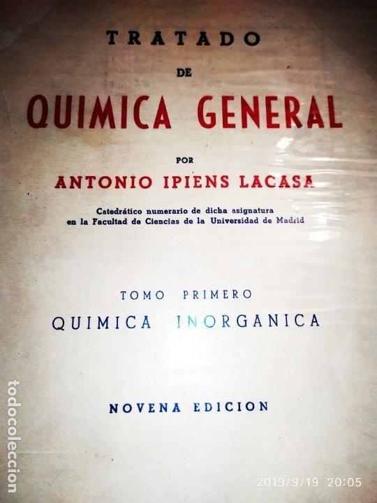 Libros de segunda mano de Ciencias: TOMO I TOMO II TRATADO DE QUÍMICA GENERAL ANTONIO IPIENS LACASA NOVENA FIRMADO AUTOR 1959 DEDICADO - Foto 5 - 176858293