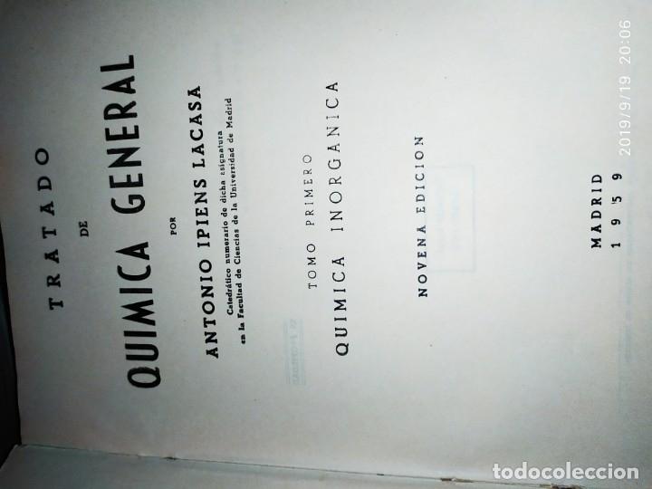 Libros de segunda mano de Ciencias: TOMO I TOMO II TRATADO DE QUÍMICA GENERAL ANTONIO IPIENS LACASA NOVENA FIRMADO AUTOR 1959 DEDICADO - Foto 45 - 176858293