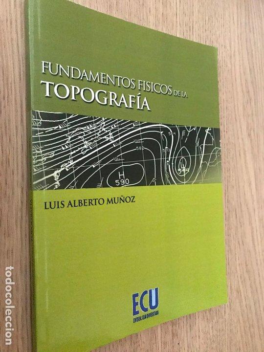 FUNDAMENTOS FÍSICOS DE LA TOPOGRAFÍA - MUÑOZ MATO, LUIS ALBERTO (Libros de Segunda Mano - Ciencias, Manuales y Oficios - Física, Química y Matemáticas)