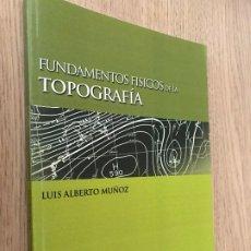Libros de segunda mano de Ciencias: FUNDAMENTOS FÍSICOS DE LA TOPOGRAFÍA - MUÑOZ MATO, LUIS ALBERTO. Lote 176895809