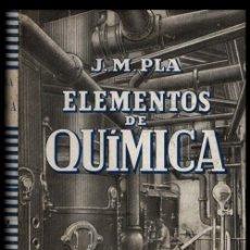 Libros de segunda mano de Ciencias: N843 - ELEMENTOS DE QUIMICA GENERAL. DESCRIPTIVA. INDUSTRIAS. PRACTICAS. PLA DALMAU 1942.. Lote 176920882