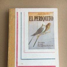 Libros de segunda mano: LIBRO EL PERIQUITO - ANTONIO Y JUAN GARAU - 1954. Lote 176942277