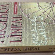 Libros de segunda mano de Ciencias: ALGEBRA LINEAL - JUAN DE BURGOS - MCGRAW-HILL/ L-203. Lote 176971648