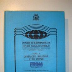 Libros de segunda mano: CATÁLOGO DENOMINACIONES ESPECIES ACUÍCOLAS ESPAÑOLAS. TOMO II. CRUSTÁCEOS, MOLUSCOS,...1985. Lote 177309439