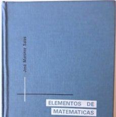 Libros de segunda mano de Ciencias: ELEMENTOS DE MATEMÁTICAS DE JOSÉ MARTINEZ SALAS. 7ª EDICIÓN. Lote 177411514