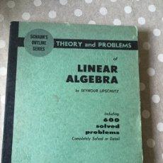 Libros de segunda mano de Ciencias: ALGEBRA LINEAL TEORIA Y 600 PROBLEMAS RESUELTOS - SEYMOUR LIPSCHUTZ - SERIE SCHAUM 1968 EN INGLÉS. Lote 177520528