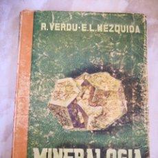 Libros de segunda mano: MINERALOGIA R.VERDÚ E.L.MEZQUIDA ECIR VALENCIA- E.C.I.R. CRISTALOGRAFIA. Lote 177506748