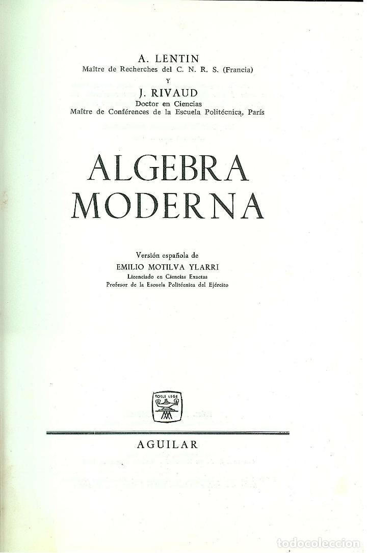 REF.0013540 ALGEBRA MODERNA / A. LENTIN - J. RIVAUD (Libros de Segunda Mano - Ciencias, Manuales y Oficios - Física, Química y Matemáticas)