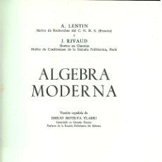Libros de segunda mano de Ciencias: REF.0013540 ALGEBRA MODERNA / A. LENTIN - J. RIVAUD. Lote 177596428