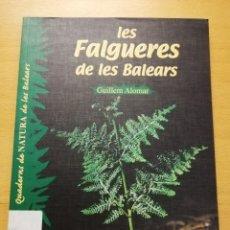 Livres d'occasion: LES FALGUERES DE LES BALEARS (GUILLEM ALOMAR). Lote 177612735