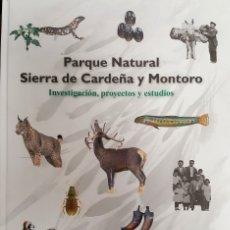 Libros de segunda mano: PARQUE NATURAL SIERRA DE CARDEÑA Y MONTORO: INVESTIGACIÓN, PROYECTOS Y ESTUDIOS. . Lote 177628428