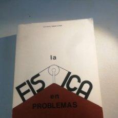 Libros de segunda mano de Ciencias: LA FÍSICA EN PROBLEMAS FÉLIX A. GONZÁLEZ. Lote 177666882