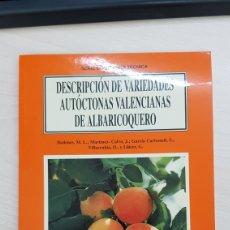 Libros de segunda mano: DESCRIPCION DE VARIEDADES AUTOCTONAS VALENCIANAS DE DE ALBARICOQUERO GENERALITAT VALENCIANA. Lote 177667169