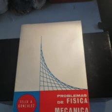 Libros de segunda mano de Ciencias: PROBLEMAS DE FÍSICA MECÁNICA FÉLIX A. GONZALES. Lote 177667230