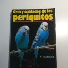 Libros de segunda mano: LIBRO CRÍA Y CUIDADOS DE LOS PERIQUITOS 2º EDICIÓN - HISPANO EUROPEA. Lote 177694055