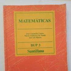 Libri di seconda mano: MATEMÁTICAS BUP 3. SANTILLANA. JOSÉ CARUNCHO CASTRO ET AL.. Lote 177759363