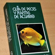 Libros de segunda mano: GUÍA DE PECES Y PLANTAS DE ACUARIO - EDITORIAL GRIJALBO - 5ª EDICIÓN - AÑO 1990. Lote 177815258