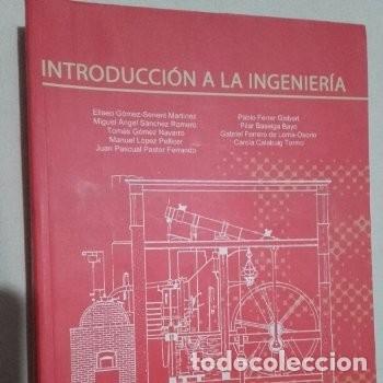 INTRODUCCION A LA INGENIERIA - UPV (UNIVERSIDAD POLITECNICA DE VALENCIA) 2007 (Libros de Segunda Mano - Ciencias, Manuales y Oficios - Física, Química y Matemáticas)